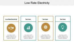 Low Rate Electricity Ppt Powerpoint Presentation Templates Cpb