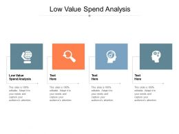 Low Value Spend Analysis Ppt Powerpoint Presentation Model Templates Cpb
