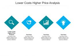 Lower Costs Higher Price Analysis Ppt Powerpoint Presentation Inspiration Layout Ideas Cpb