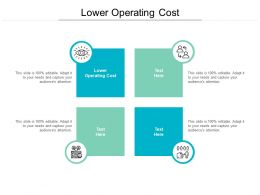 Lower Operating Cost Ppt Powerpoint Presentation Icon Images Cpb