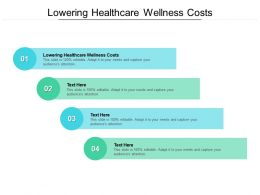Lowering Healthcare Wellness Costs Ppt Powerpoint Presentation Aids Cpb