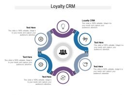 Loyalty CRM Ppt Powerpoint Presentation Summary Icons Cpb