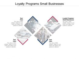 Loyalty Programs Small Businesses Ppt Powerpoint Presentation Layouts Example Cpb