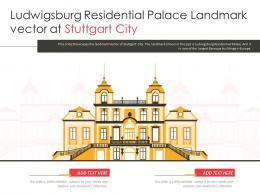 Ludwigsburg Residential Palace Landmark Vector At Stuttgart City Powerpoint Presentation PPT Template