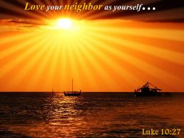 Luke 10 27 Love Your Neighbor As Yourself Powerpoint Church Sermon