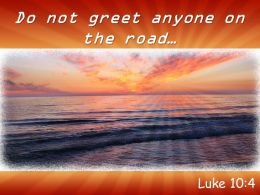 Luke 10 4 Do Not Greet Anyone On Powerpoint Church Sermon