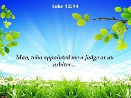 Luke 12 14 Appointed Me A Judge Powerpoint Church Sermon