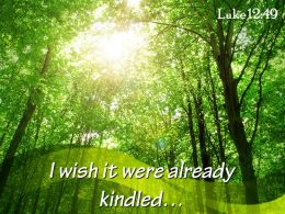 Luke 12 49 I wish it were already kindled PowerPoint Church Sermon