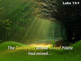 Luke 13 1 The Galileans Whose Blood Powerpoint Church Sermon
