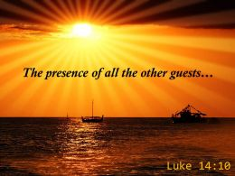 Luke 14 10 The Presence Of All The Other Powerpoint Church Sermon