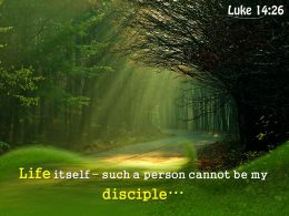 Luke 14 26 Life Itself Such A Person Powerpoint Church Sermon