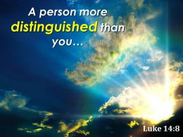 Luke 14 8 A Person More Distinguished Than You Powerpoint Church Sermon