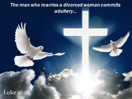 Luke 16 18 The man who marries a divorced PowerPoint Church Sermon