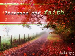 Luke 17 5 Increase Our Faith Powerpoint Church Sermon