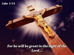 Luke 1 15 For He Will Be Great PowerPoint Church Sermon