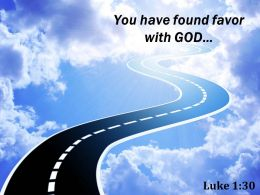 Luke 1 30 You Have Found Favor Powerpoint Church Sermon