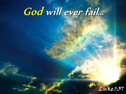 Luke 1 37 God Will Ever Fail Powerpoint Church Sermon