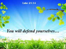Luke 21 14 You will defend yourselves PowerPoint Church Sermon