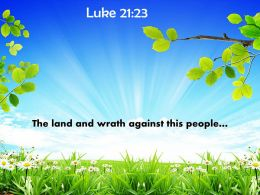 Luke 21 23 The Land And Wrath PowerPoint Church Sermon
