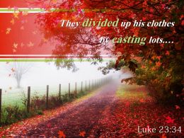 Luke 23 34 They divided up his clothes PowerPoint Church Sermon