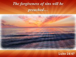Luke 24 47 The Forgiveness Of Sins Powerpoint Church Sermon