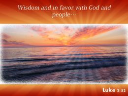 Luke 2 52 Wisdom And In Favor With God Powerpoint Church Sermon