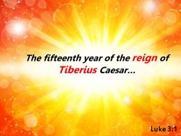 Luke 3 1 The fifteenth year of the reign PowerPoint Church Sermon