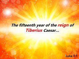 Luke 3 1 The fifteenth year of the reign PowerPoint Church Sermon
