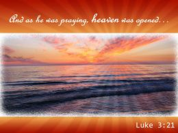 Luke 3 21 And as he was praying heaven PowerPoint Church Sermon