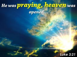 Luke 3 21 He Was Praying Heaven Powerpoint Church Sermon