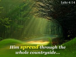 Luke 4 14 Him Spread Through The Whole Countryside Powerpoint Church Sermon