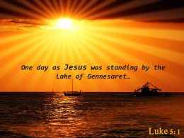 Luke 5 1 One Day As Jesus Was Standing Powerpoint Church Sermon