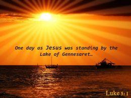 Luke 5 1 One Day As Jesus Was Standing Powerpoint Church Sermon