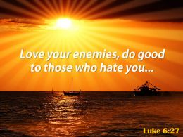 Luke 6 27 You Who Are Listening I Say Powerpoint Church Sermon