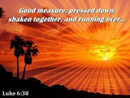 Luke 6 38 Good Measure Pressed Down Powerpoint Church Sermon