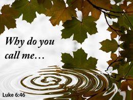 Luke 6 46 Why Do You Call Me Powerpoint Church Sermon