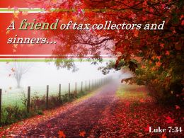 Luke 7 34 A Friend Of Tax Collectors Powerpoint Church Sermon