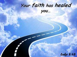 Luke 8 48 Your Faith Has Healed You Powerpoint Church Sermon