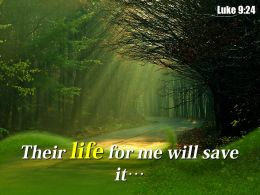 Luke 9 24 Their Life For Me Will Powerpoint Church Sermon
