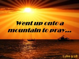 Luke 9 28 Went Up Onto A Mountain Powerpoint Church Sermon