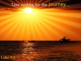 Luke 9 3 Take Nothing For The Journey Powerpoint Church Sermon