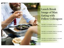 Lunch Break Image Of Man Eating With Fellow Colleagues
