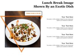 Lunch Break Image Shown By An Exotic Dish