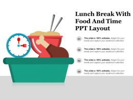Lunch Break With Food And Time Ppt Layout