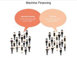 Machine Financing Ppt Powerpoint Presentation Gallery Graphics Design Cpb