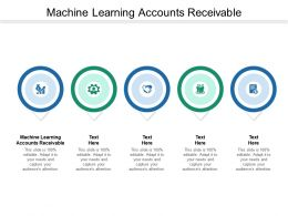 Machine Learning Accounts Receivable Ppt Powerpoint Presentation Infographics Gallery Cpb