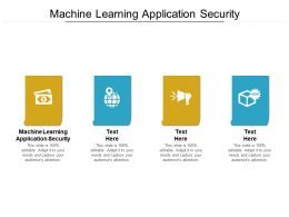 Machine Learning Application Security Ppt Powerpoint Portfolio Gridlines Cpb