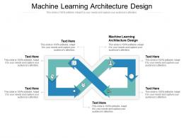 Machine Learning Architecture Design Ppt Powerpoint Presentation Layouts Design Cpb