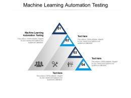 Machine Learning Automation Testing Ppt Powerpoint Presentation Infographic Template Introduction Cpb