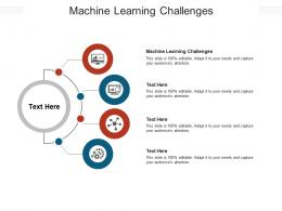 Machine Learning Challenges Ppt Powerpoint Presentation Professional Design Templates Cpb